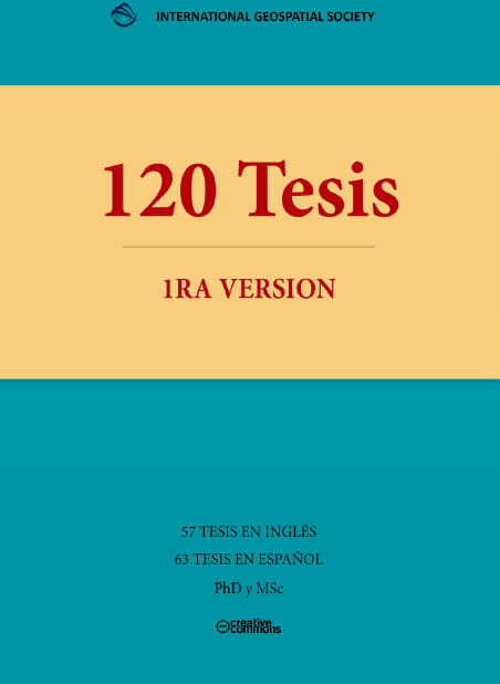 120 trabajos de tesis y maestrías sobre información geoespacial – El ...